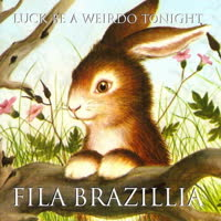 Fila Brazillia - Luck Be a Weirdo Tonight