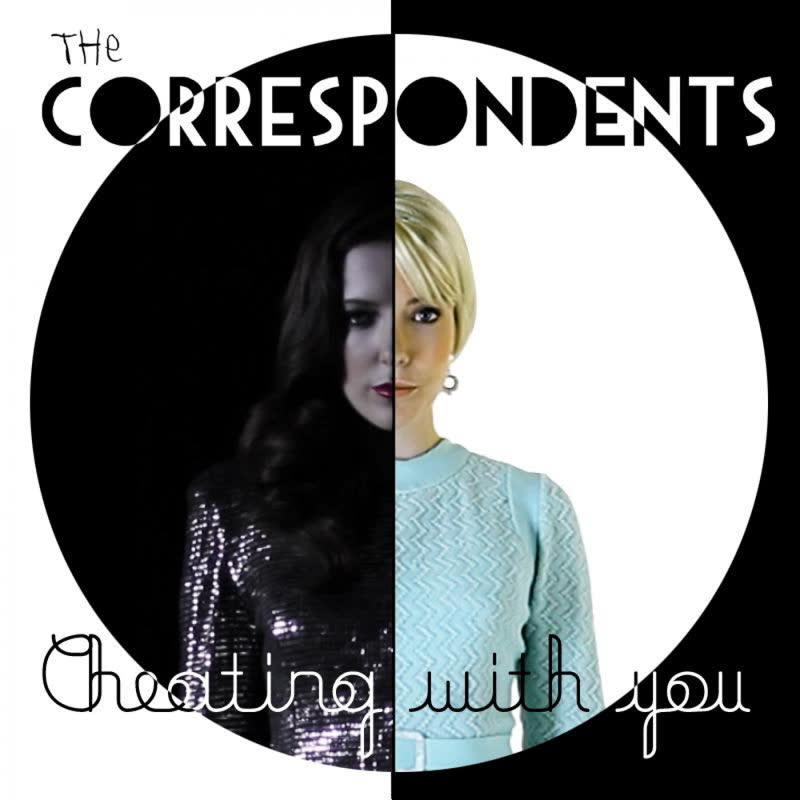 The Correspondents - Cheating With You