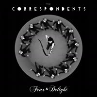 The Correspondents - Fear & Delight