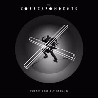 The Correspondents - Puppet Loosely Strung