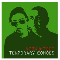 Mock & Toof - Temporary Echoes