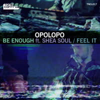 Opolopo - Be Enough / Feel It