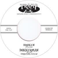 Dokkerman & the Turkeying Fellaz - Broken