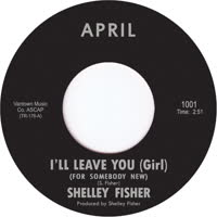Shelley Fisher - I'll Leave You Girl