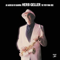 Herb Geller - An American In Hamburg - The View From Here