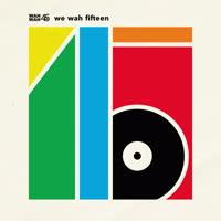 Various Artists - Wah Wah 45s: We Wah Fifteen