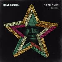 Dele Sosimi - Na My Turn