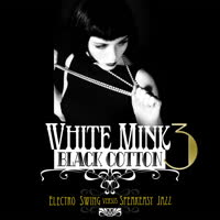 Various Artists - White Mink : Black Cotton (Electro Swing vs Speakeasy Jazz) Vol 3