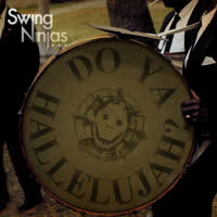 Swing Ninjas - Do Ya Hallelujah?
