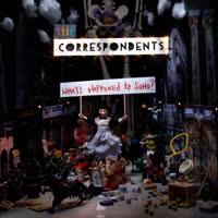 The Correspondents - What's Happened To Soho?